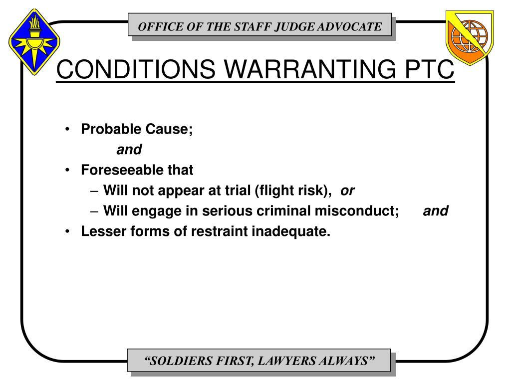 CONDITIONS WARRANTING PTC