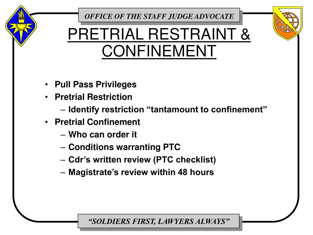 PRETRIAL RESTRAINT & CONFINEMENT