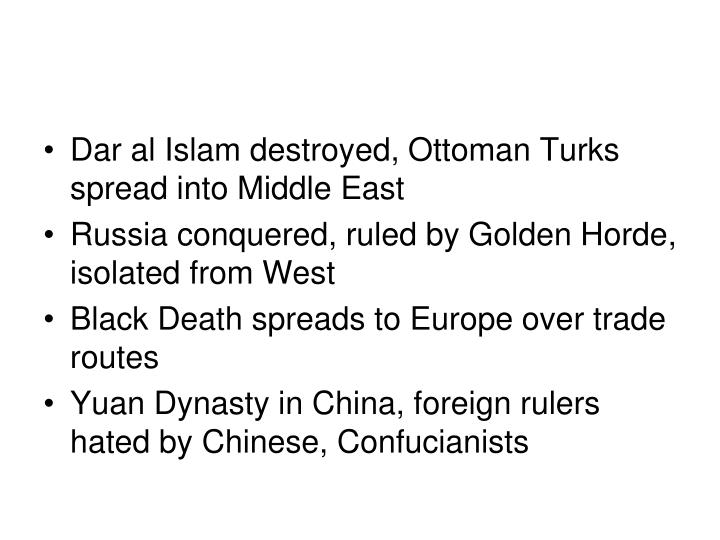 Dar al Islam destroyed, Ottoman Turks spread into Middle East
