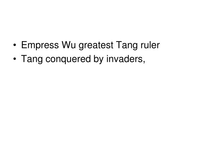 Empress Wu greatest Tang ruler