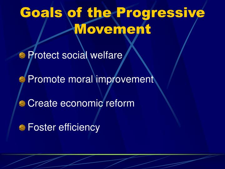 Goals of the Progressive Movement