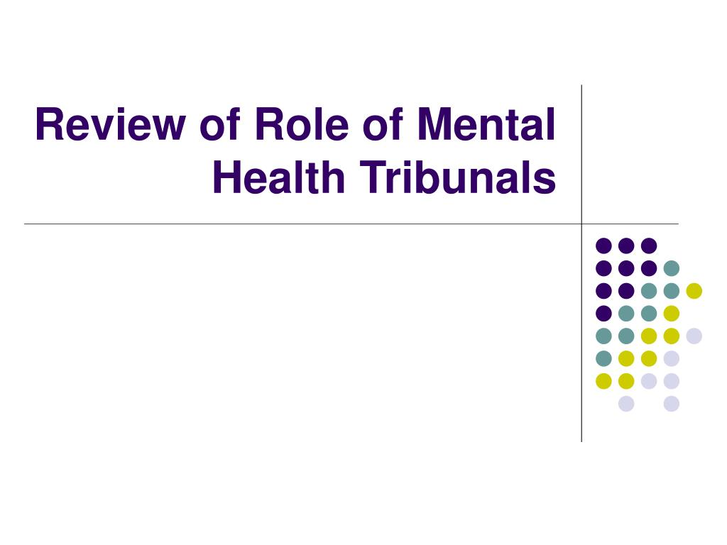 Review of Role of Mental Health Tribunals