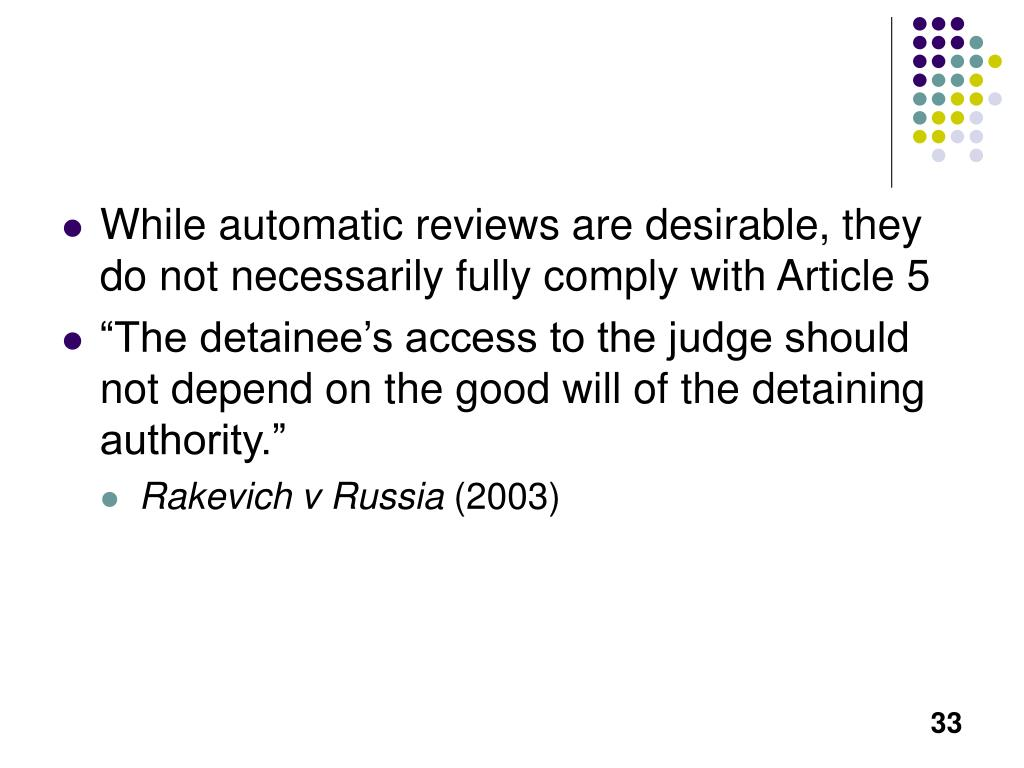 While automatic reviews are desirable, they do not necessarily fully comply with Article 5