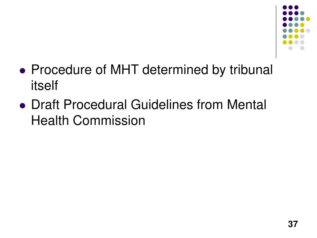 Procedure of MHT determined by tribunal itself