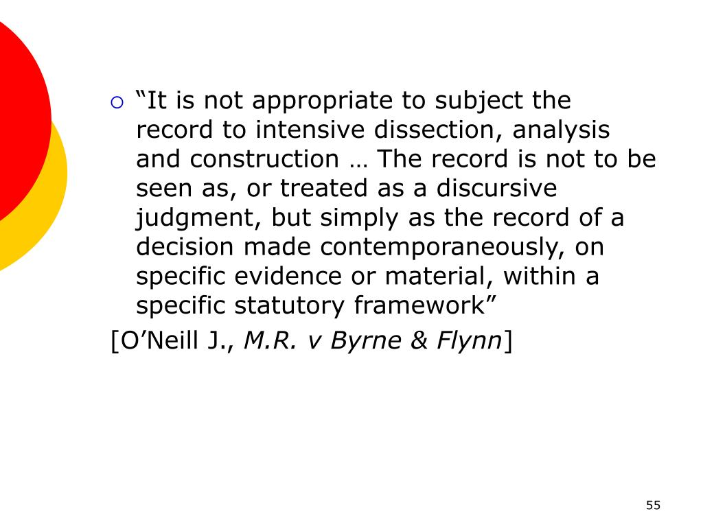 """It is not appropriate to subject the record to intensive dissection, analysis and construction … The record is not to be seen as, or treated as a discursive judgment, but simply as the record of a decision made contemporaneously, on specific evidence or material, within a specific statutory framework"""