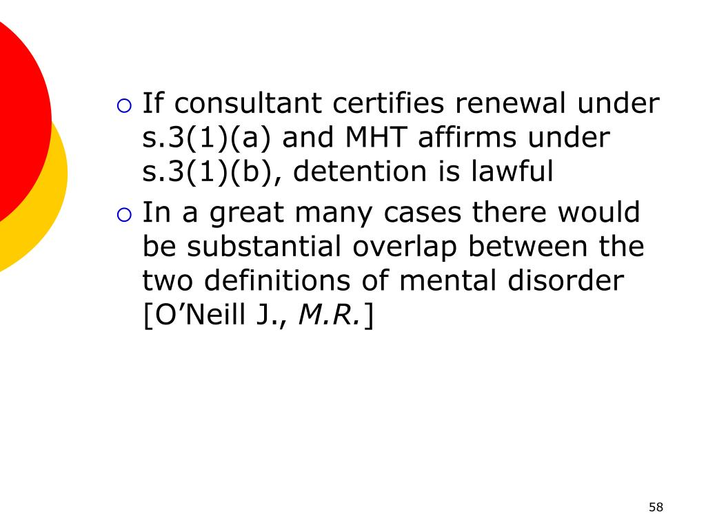 If consultant certifies renewal under s.3(1)(a) and MHT affirms under s.3(1)(b), detention is lawful