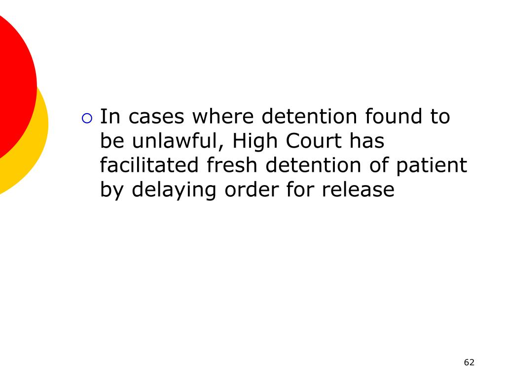In cases where detention found to be unlawful, High Court has facilitated fresh detention of patient by delaying order for release