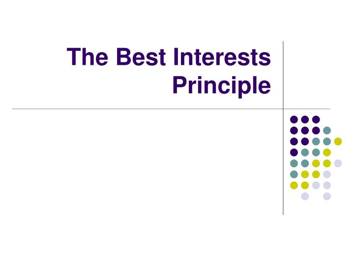The best interests principle l.jpg