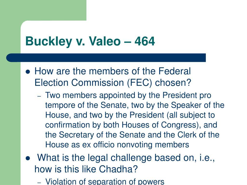 Buckley v. Valeo – 464