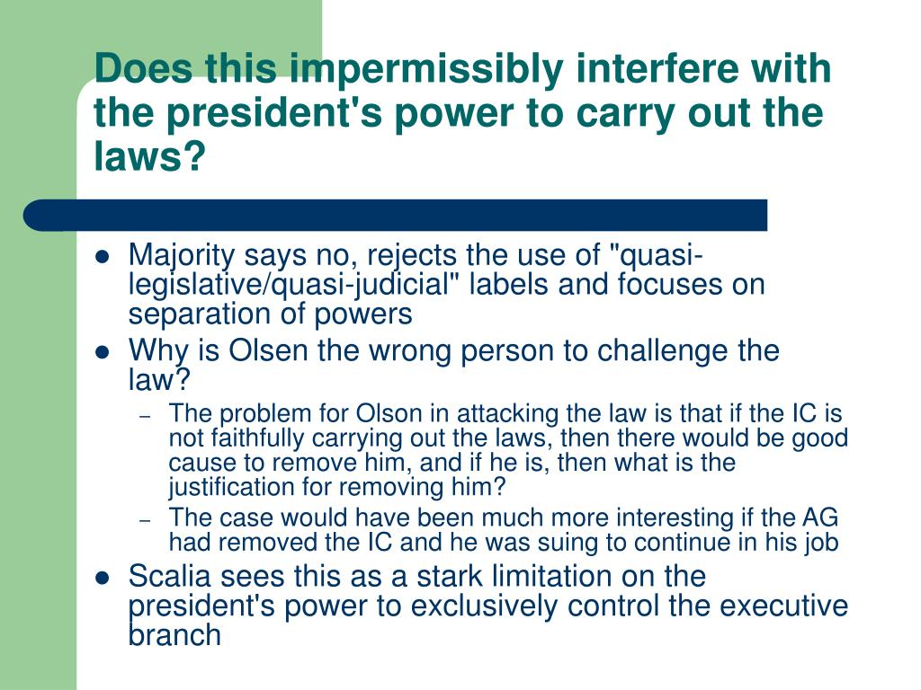 Does this impermissibly interfere with the president's power to carry out the laws?