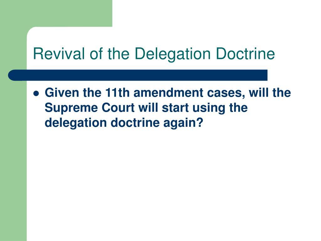 Revival of the Delegation Doctrine