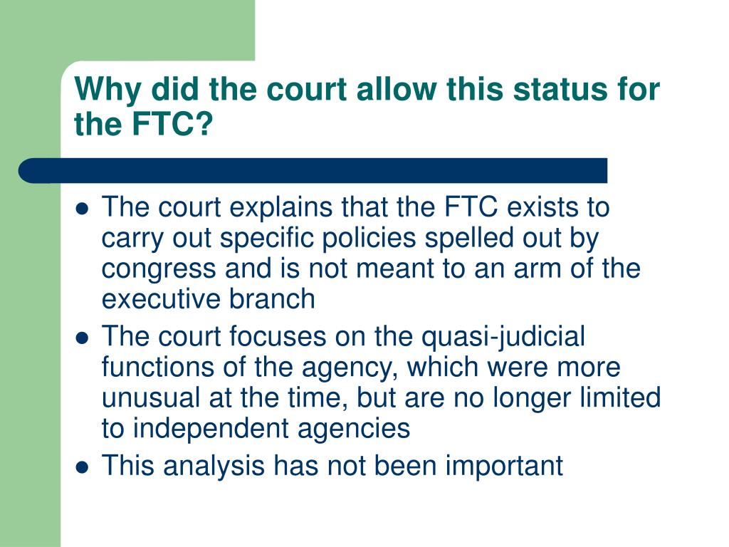 Why did the court allow this status for the FTC?
