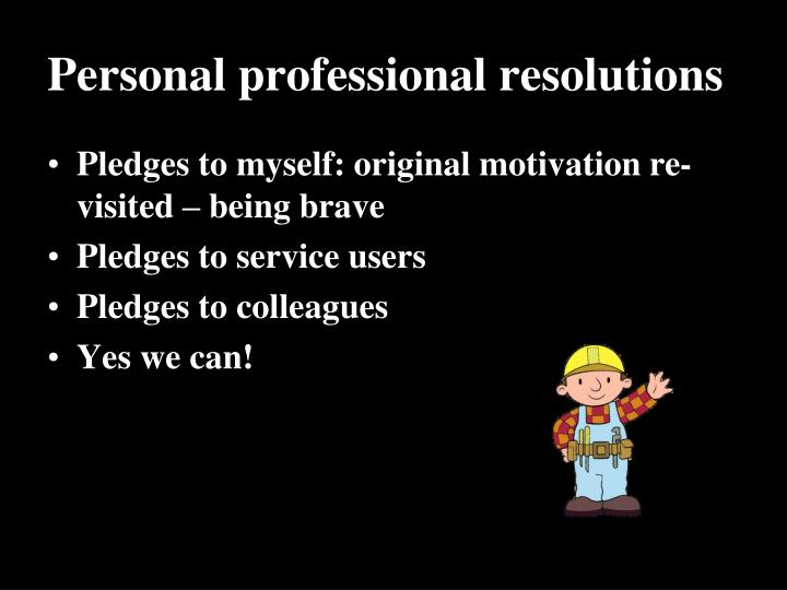 Personal professional resolutions