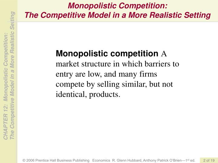 Monopolistic competition the competitive model in a more realistic setting1