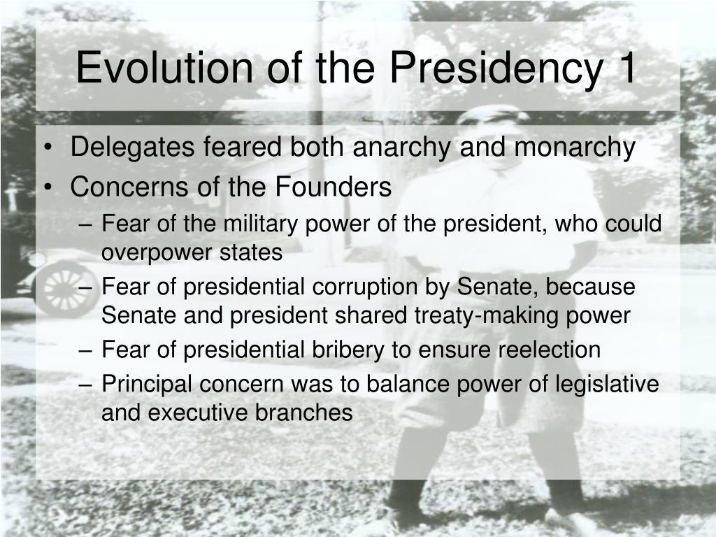 Evolution of the Presidency 1
