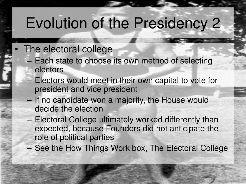 Evolution of the Presidency 2