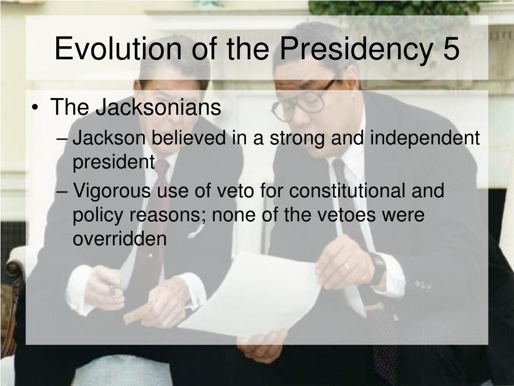 Evolution of the Presidency 5