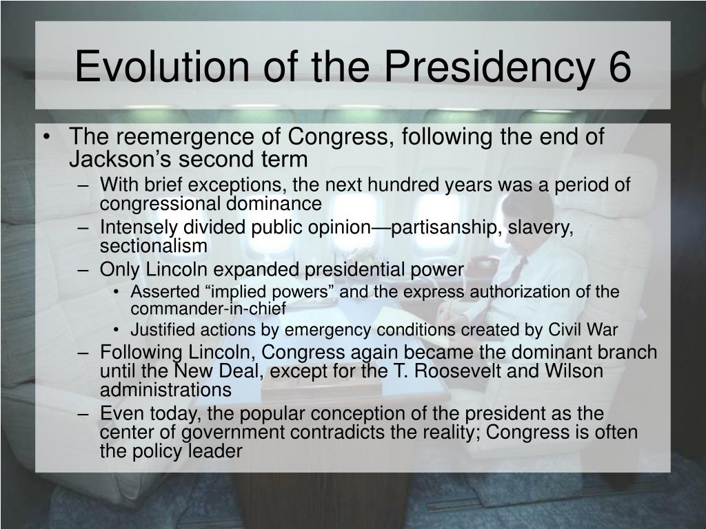 Evolution of the Presidency 6