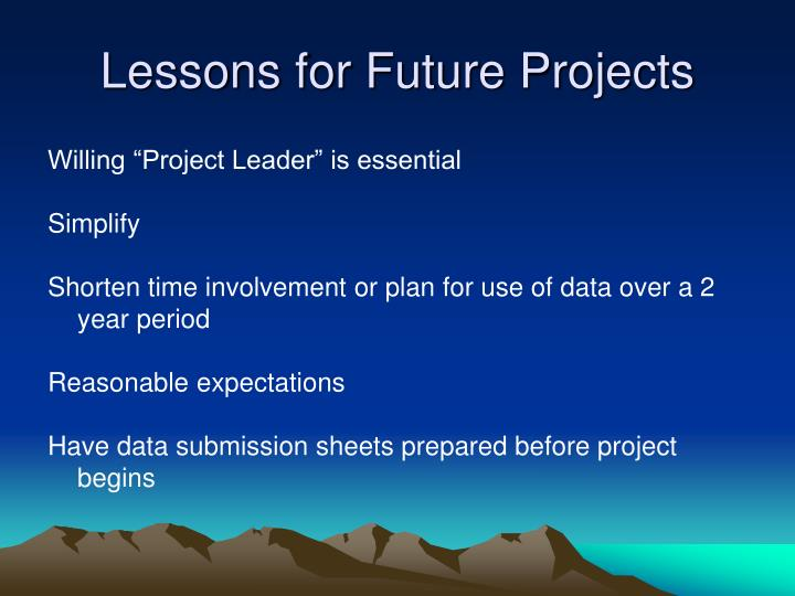 Lessons for Future Projects