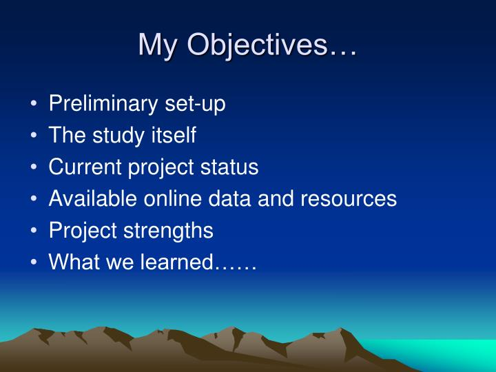 My Objectives…