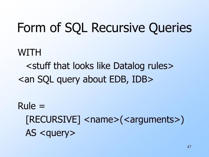 Form of SQL Recursive Queries