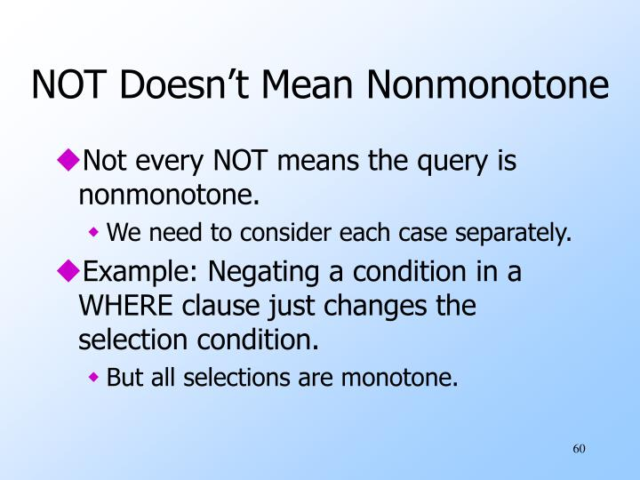 NOT Doesn't Mean Nonmonotone