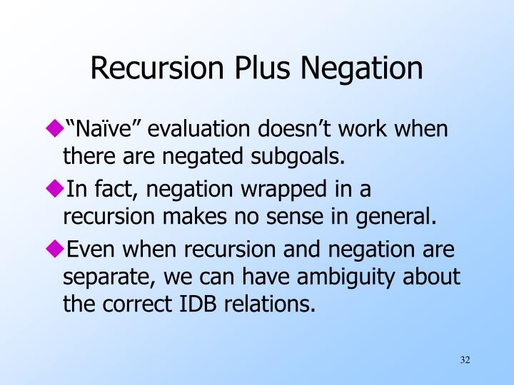 Recursion Plus Negation