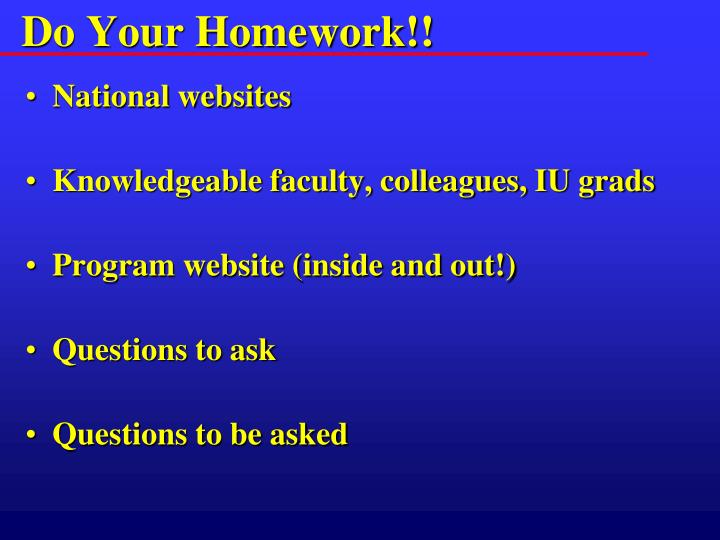 Do Your Homework!!