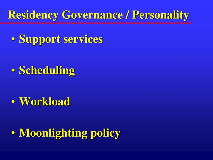 Residency Governance / Personality