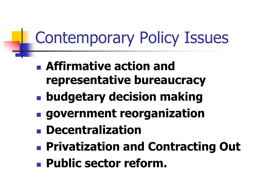 Contemporary Policy Issues
