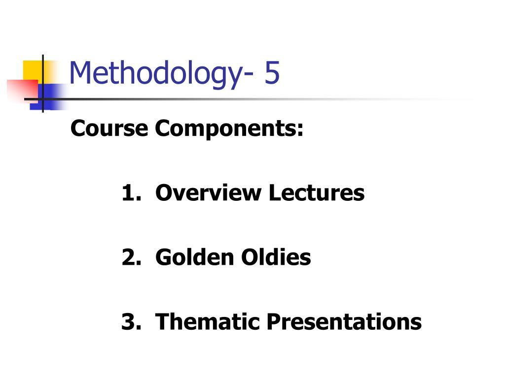 Methodology- 5