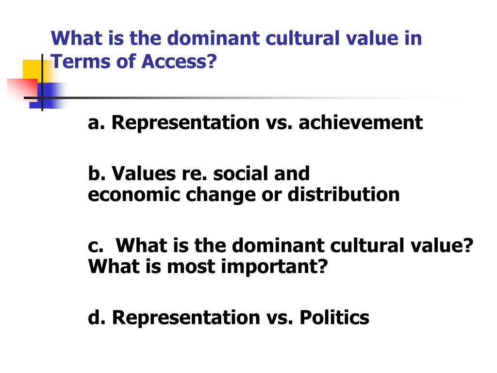 What is the dominant cultural value in Terms of Access?
