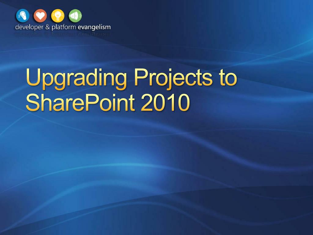 Upgrading Projects to SharePoint 2010