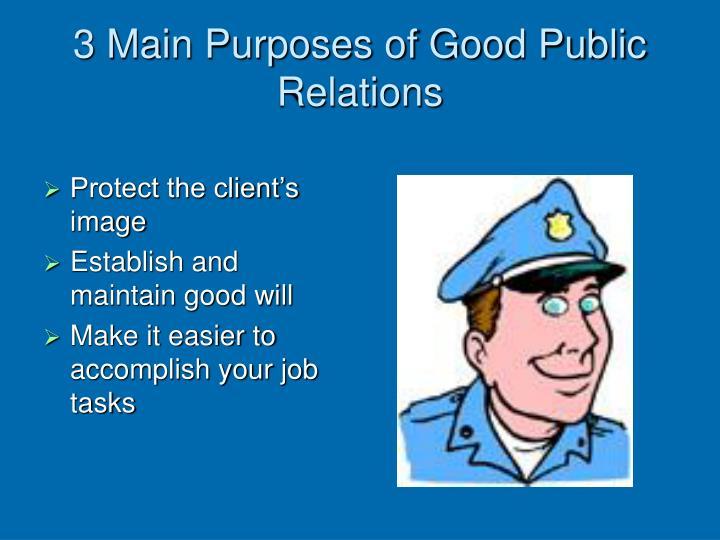 3 Main Purposes of Good Public Relations