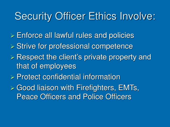Security Officer Ethics Involve:
