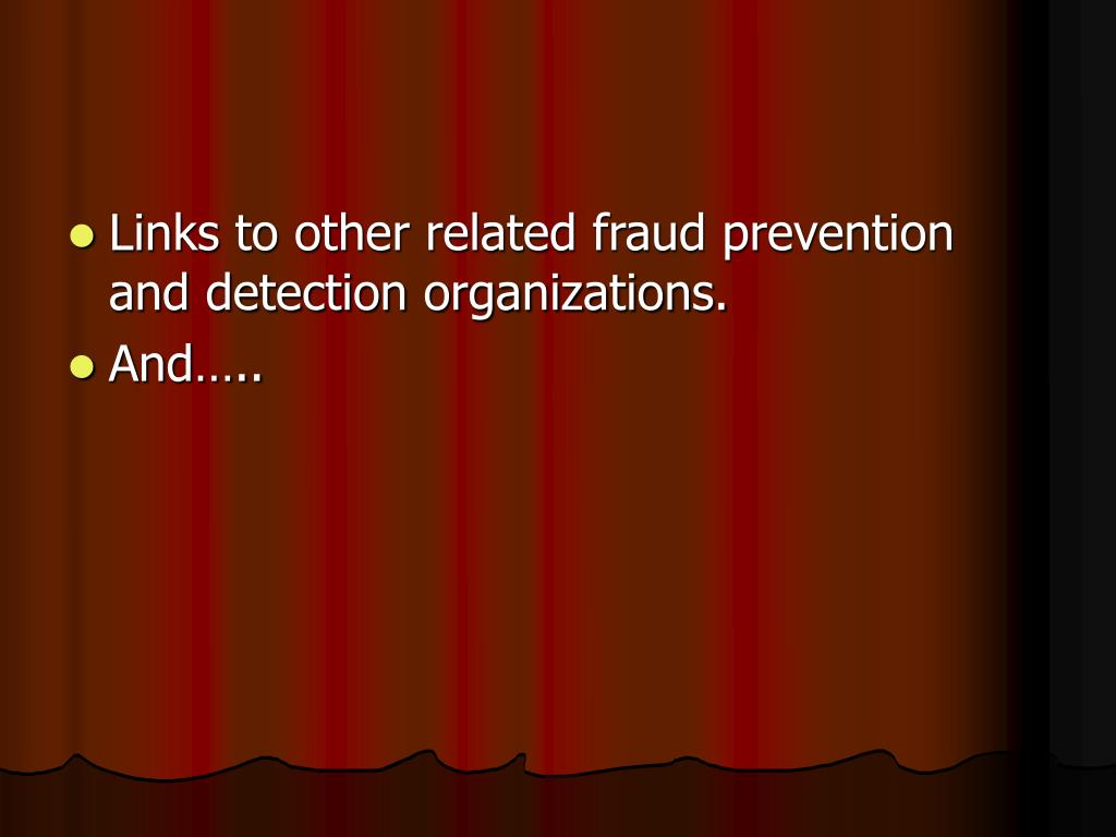 Links to other related fraud prevention and detection organizations.