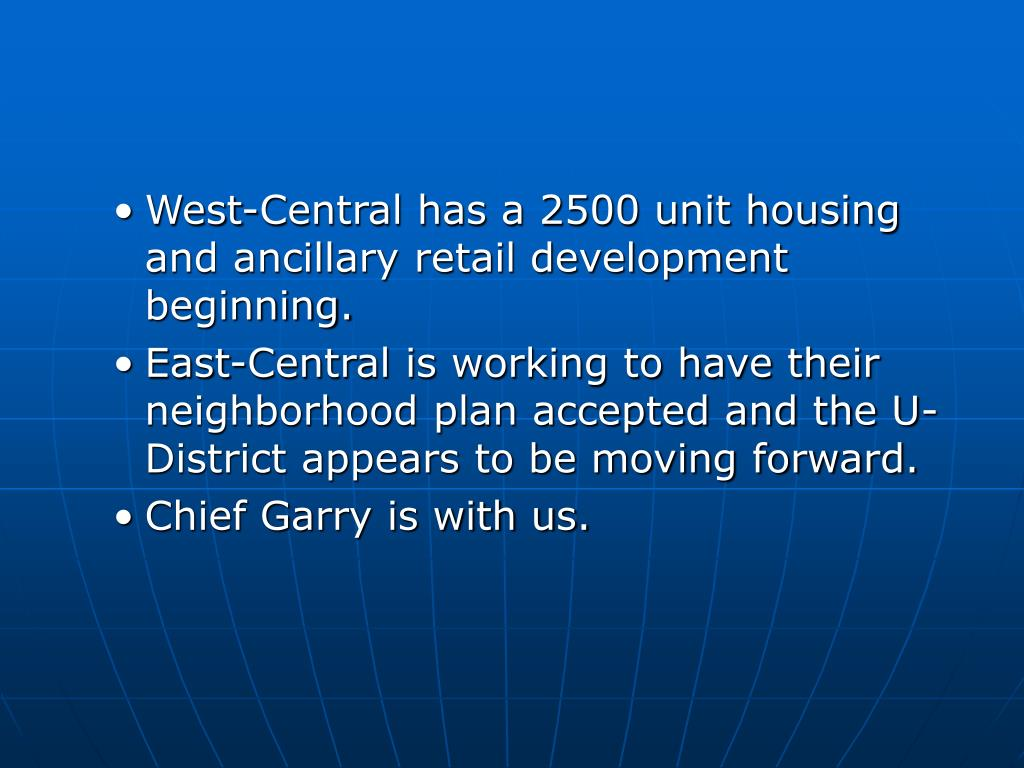 West-Central has a 2500 unit housing and ancillary retail development beginning.