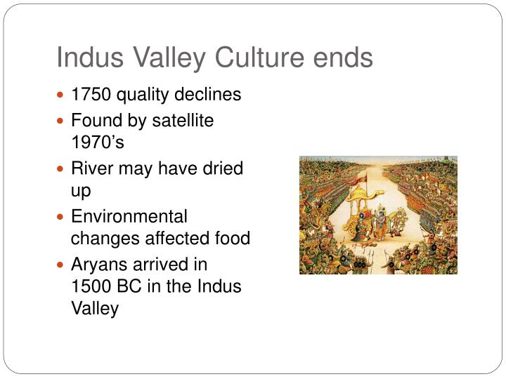 Indus Valley Culture ends