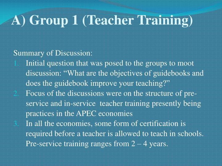 A) Group 1 (Teacher Training)