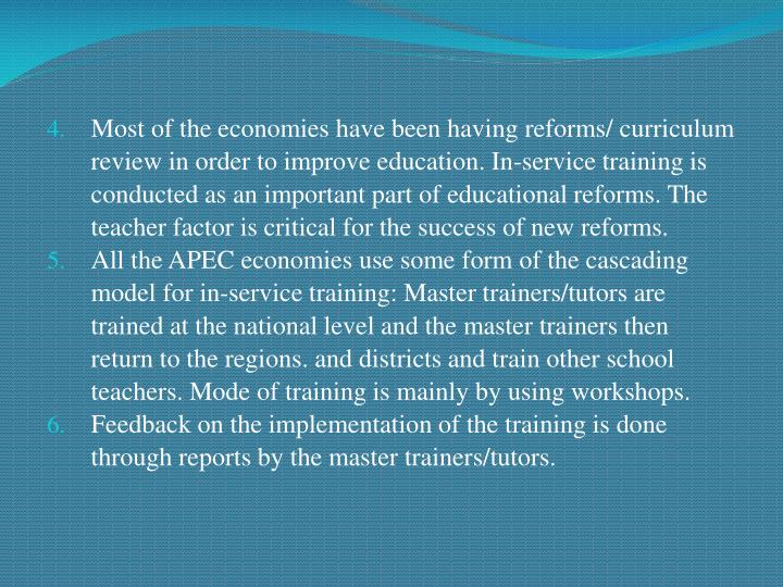 Most of the economies have been having reforms/ curriculum review in order to improve