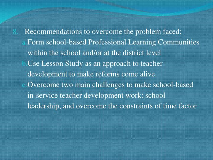 Recommendations to overcome the problem faced: