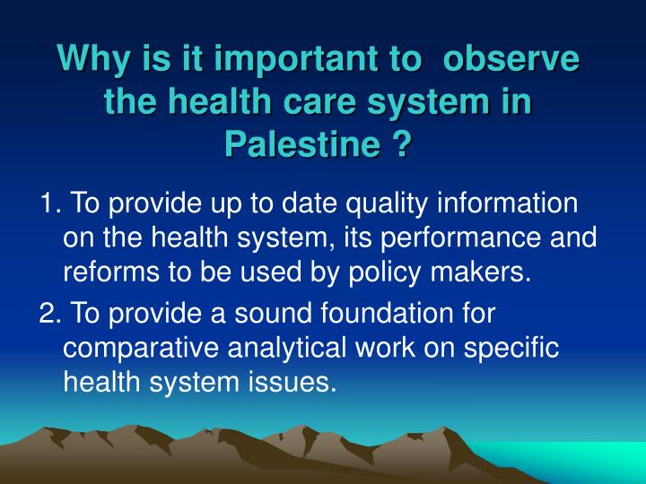 Why is it important to  observe the health care system in Palestine ?