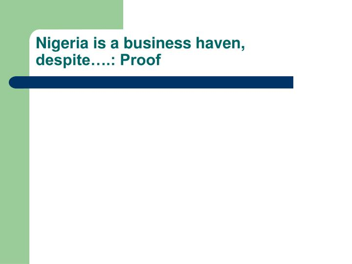 Nigeria is a business haven, despite….: Proof