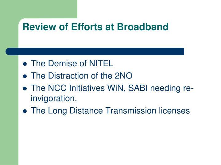 Review of Efforts at Broadband