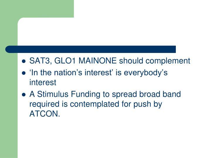 SAT3, GLO1 MAINONE should complement