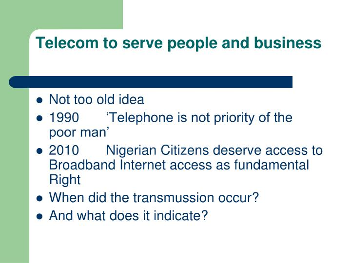 Telecom to serve people and business