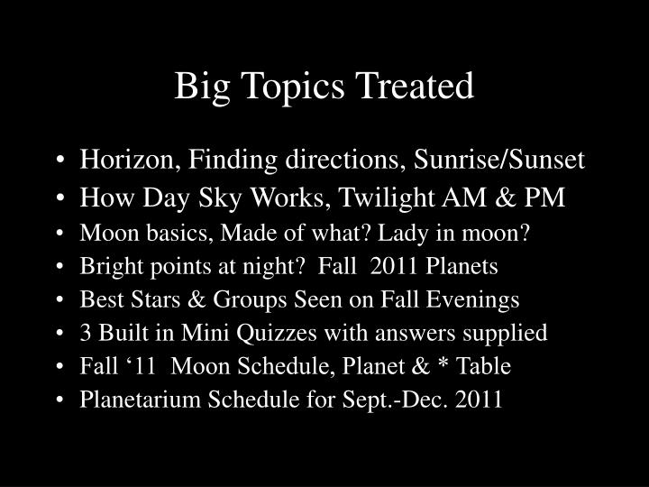 Big Topics Treated