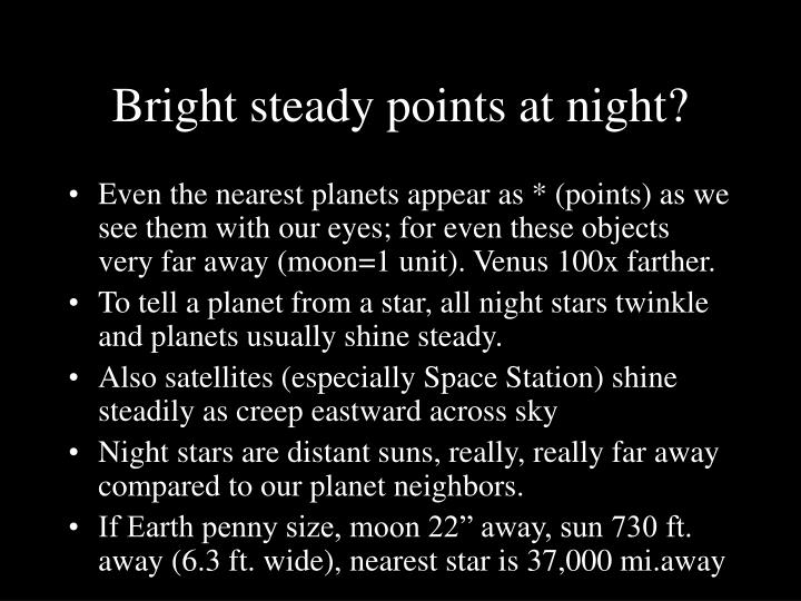 Bright steady points at night?