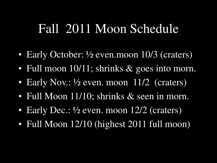 Fall  2011 Moon Schedule