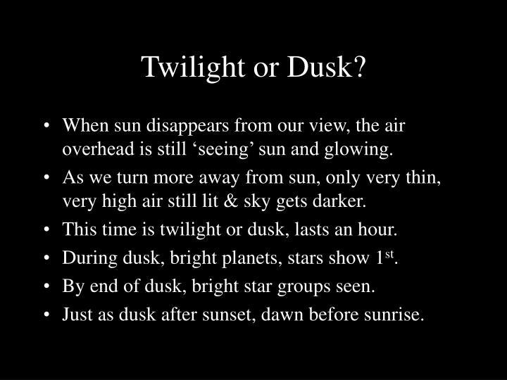 Twilight or Dusk?